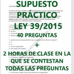 Supuesto Práctico tipo test Ley 39/2015