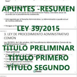 Resumen ley 39/2015 de procedimiento administrativo comúnd e las administraciones públicas
