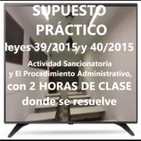 Supuesto Práctico de las leyes 39/2015 y 40/2015