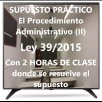 Supuesto práctico sobre el Procedimiento Administrativo