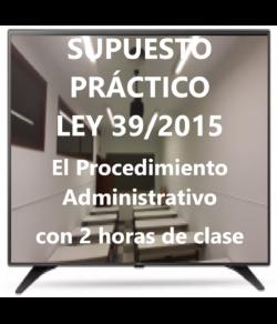 Supuesto Práctico de la Ley 39/2015